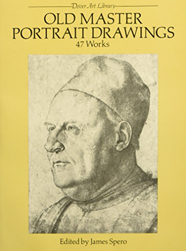 Old Master Portrait Drawings: 47 Works (Dover: James Spero