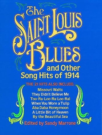 "The Saint Louis Blues"" and other song hits of 1914. "": Marrone,Sandy."