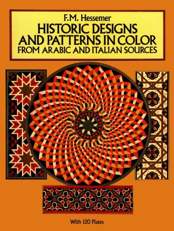 Historic Designs and Patterns in Color from Arabic and Italian Sources (Pictorial Archives): ...