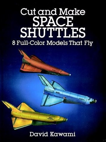 9780486264707: Cut and Make Space Shuttles: 8 Full-Color Models that Fly (Models & Toys)