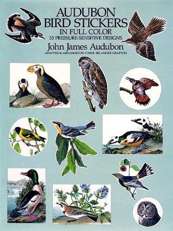 Audubon Bird Stickers in Full Color: 53 Pressure-Sensitive Designs: Audubon, John James