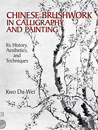 9780486264813: Chinese Brushwork in Calligraphy and Painting: Its History, Aesthetics, and Techniques (Dover Fine Art, History of Art)