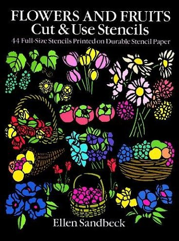 9780486265025: Flowers and Fruits Cut & Use Stencils: 43 Full-Size Stencils Printed on Durable Stencil Paper