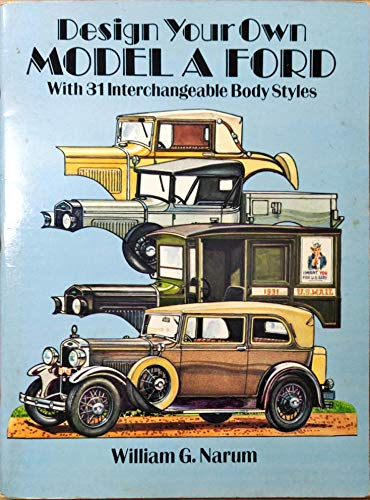 9780486265162: Design Your Own Model-A Ford: With 31 Interchangeable Body Styles