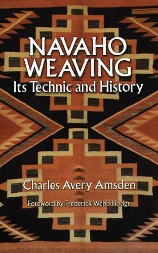Navaho Weaving: Its Technic and History (Native: Amsden, Charles Avery