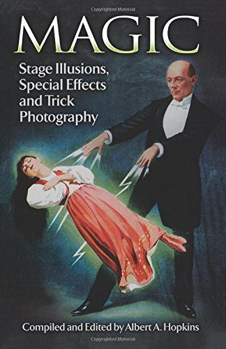 9780486265612: Magic: Stage Illusions, Special Effects and Trick Photography (Dover Magic Books)