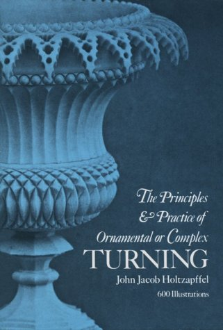 9780486265674: The Principles and Practice of Ornamental or Complex Turning