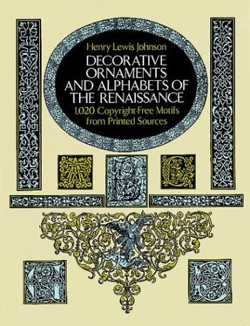 Decorative Ornaments and Alphabets of the Renaissance.