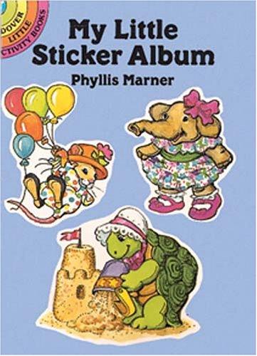 My Little Sticker Album (Dover Little Activity Books): Marner, Phyllis