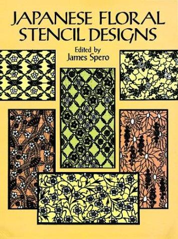 Japanese Floral Stencil Designs (Dover Pictorial Archives): Spero, James
