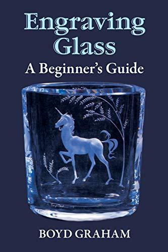 Engraving Glass: A Beginner's Guide [Paperback] Graham,