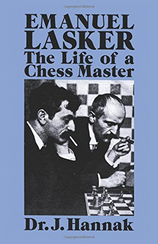 Emanuel Lasker: The Life of a Chess Master (Dover Chess): Hannak, Dr. J.
