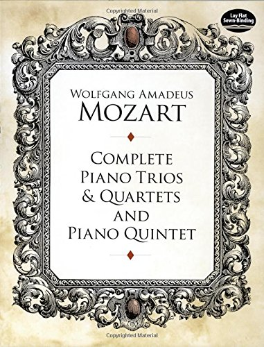 9780486267142: W.A. Mozart Complete Piano Trios And Quartets And Piano Quintet Pno C (Dover Chamber Music Scores)