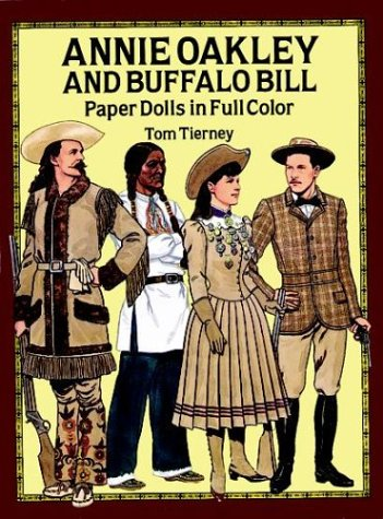 9780486267289: Annie Oakley and Buffalo Bill Paper Dolls in Full Color
