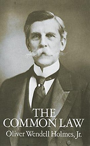 The Common Law: Oliver Wendell Holmes