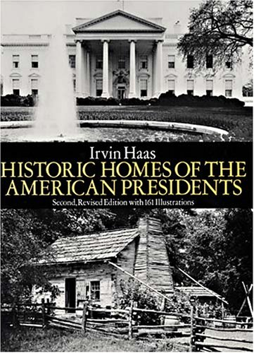 9780486267517: Historic Homes of the American Presidents: Second, Revised Edition with 161 Illustrations