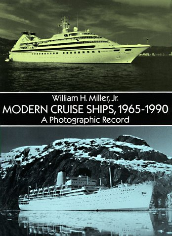 MODERN CRUISE SHIPS, 1965-1990; A PHOTOGRAPHIC RECORD.: Miller, William H.,