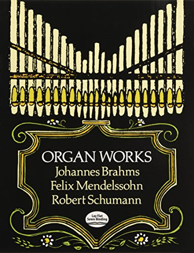 9780486268286: Brahms, Mendelssohn And Schumann Organ Works (Dover Music for Organ)