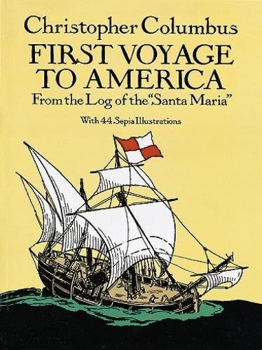 First Voyage to America: From the Log: Columbus, Christopher