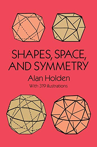 9780486268514: Shapes, Space, and Symmetry (Dover Books on Mathematics)