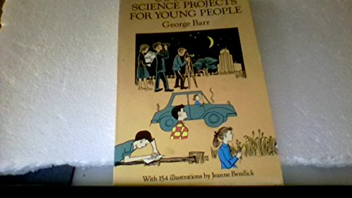 Outdoor Science Projects for Young People (0486268551) by Barr, George