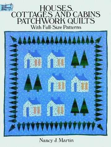 9780486269078: Houses, Cottages and Cabins Patchwork Quilts: With Full-Size Patterns (Dover Needlework Series)