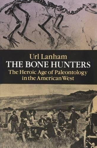 9780486269177: The Bone Hunters: The Heroic Age of Paleontology in the American West