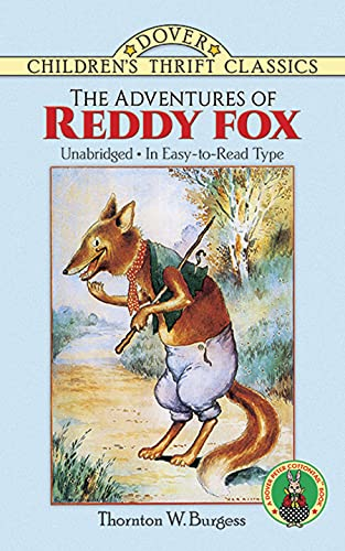 The Adventures of Reddy Fox (Dover Children's Thrift Classics) (0486269302) by Thornton W. Burgess