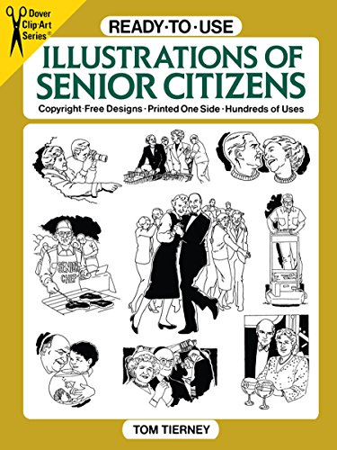 Ready-to-Use Illustrations of Senior Citizens (Dover Clip Art Ready-to-Use) (0486269345) by Tom Tierney