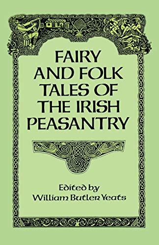 Fairy and Folk Tales of the Irish: Yeats, William Butler