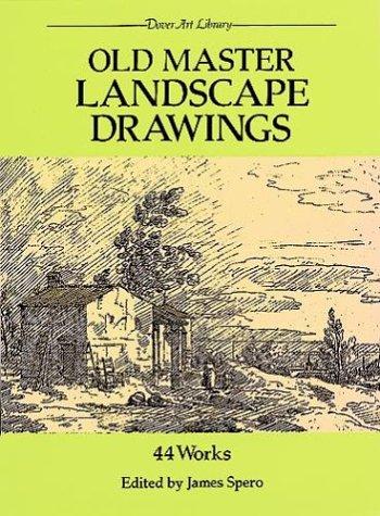 Old Master Landscape Drawings: 44 Works (Dover: Spero, James