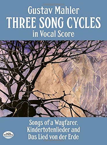 9780486269542: Three Song Cycles in Vocal Score: Songs of a Wayfarer, Kindertotenlieder and Das Lied Von Der Erde (Dover Song Collections)