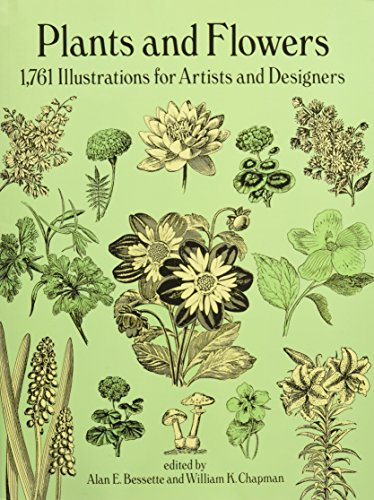 Plants and Flowers Format: Paperback 9780486269573 This comprehensive archive offers authentically detailed, copyright-free illustrations of hundreds of plants and flowers from around the
