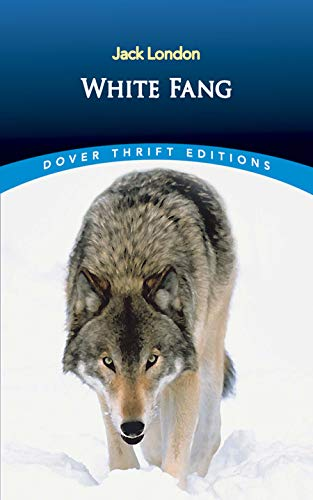White Fang (Dover Thrift Editions): Jack London