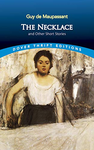The Necklace and Other Short Stories: Guy de Maupassant