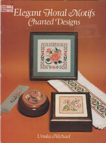 9780486270791: Elegant Floral Motifs Charted Designs (Dover Needlework Series)