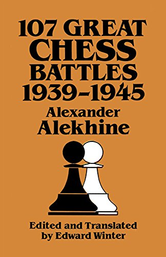 9780486271040: 107 Great Chess Battles, 1939-1945 (Dover Books on Chess)