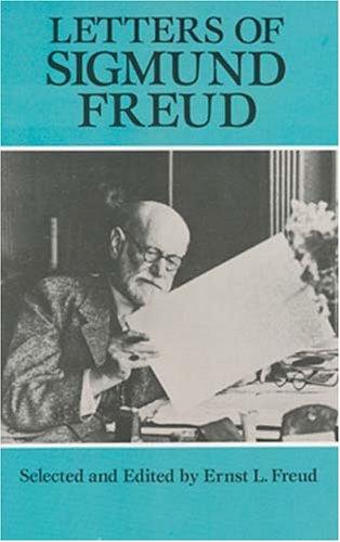 Letters of Sigmund Freud: Sigmund Freud