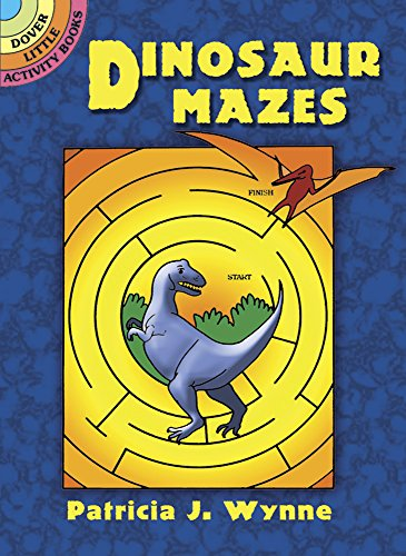 Dinosaur Mazes: Dover Little Activity Books (Paperback): Patricia J. Wynne