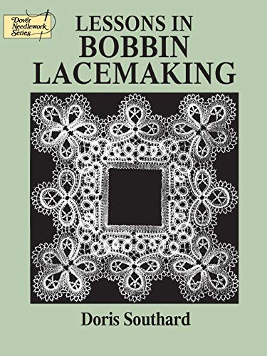 9780486271224: Lessons in Bobbin Lacemaking (Dover Knitting, Crochet, Tatting, Lace)