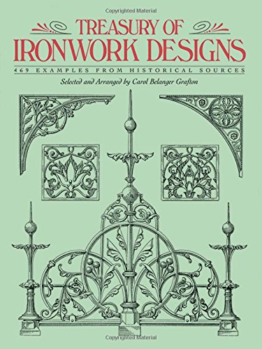Treasury of Ironwork Designs: 469 Examples from Historical Sources (Dover Pictorial Archive)