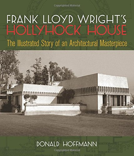 Frank Lloyd Wright's Hollyhock House Format: Paperback: Hoffmann, Donald