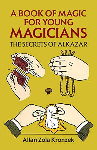 9780486271347: A Book of Magic for Young Magicians: The Secrets of Alkazar (Dover Magic Books)