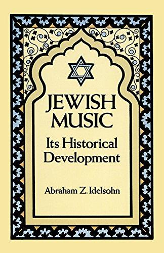 Jewish Music: Its Historical Development (Jewish, Judaism): Idelsohn, Abraham Z.