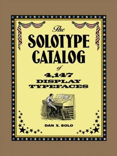 9780486271699: The Solotype Catalog of 4,147 Display Typefaces (Lettering, Calligraphy, Typography)