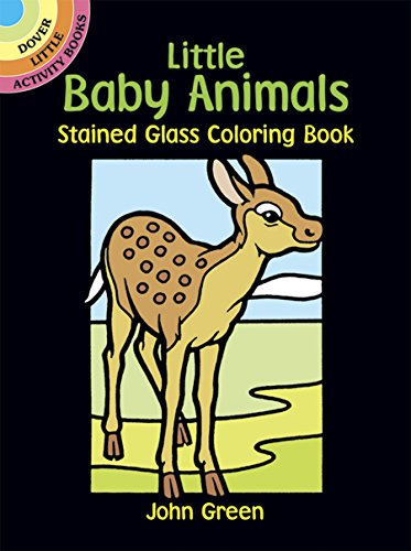 9780486272221: Little Baby Animals Stained Glass Coloring Book (Dover Stained Glass Coloring Book)