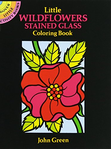 9780486272252: Little Wildflowers Stained Glass Colouring Book: Dover Little Activity Books (Dover Stained Glass Coloring Book)