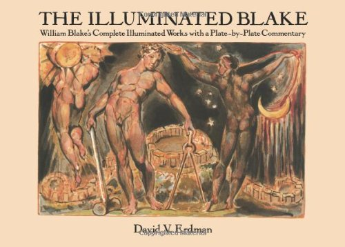 The Illuminated Blake: William Blake's Complete Illuminated Works with a Plate-by-Plate Commentary (0486272346) by David V. Erdman