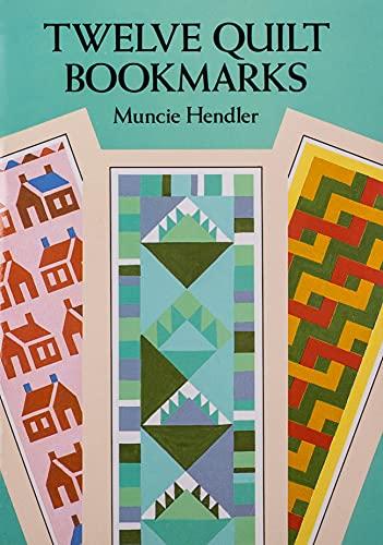 Twelve Quilt Bookmarks Paperback Muncie Hendler