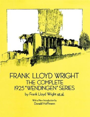 "Frank Lloyd Wright: The Complete 1925 ""Wendingen"" Series (Dover Books on Architecture): ..."